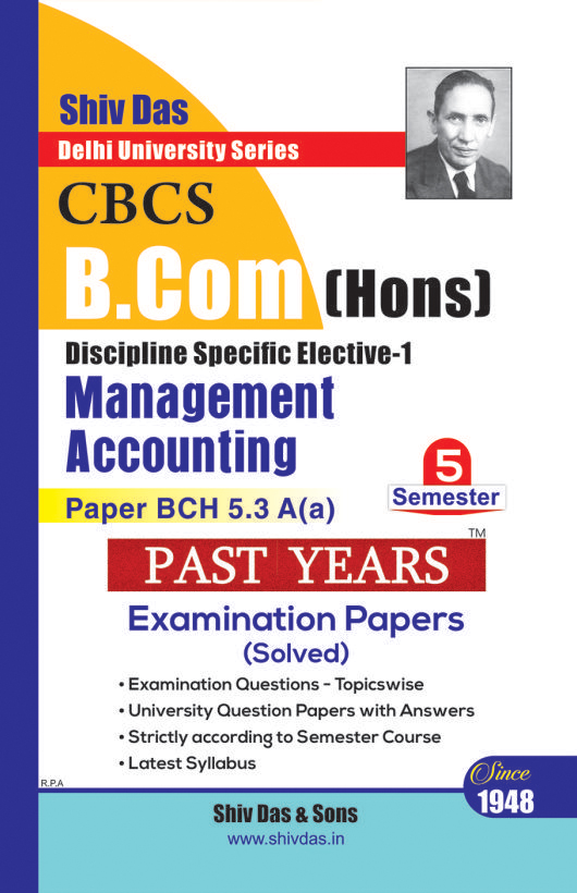 Management Accounting for B.Com Hons Semester 5 for Delhi University by Shiv Das