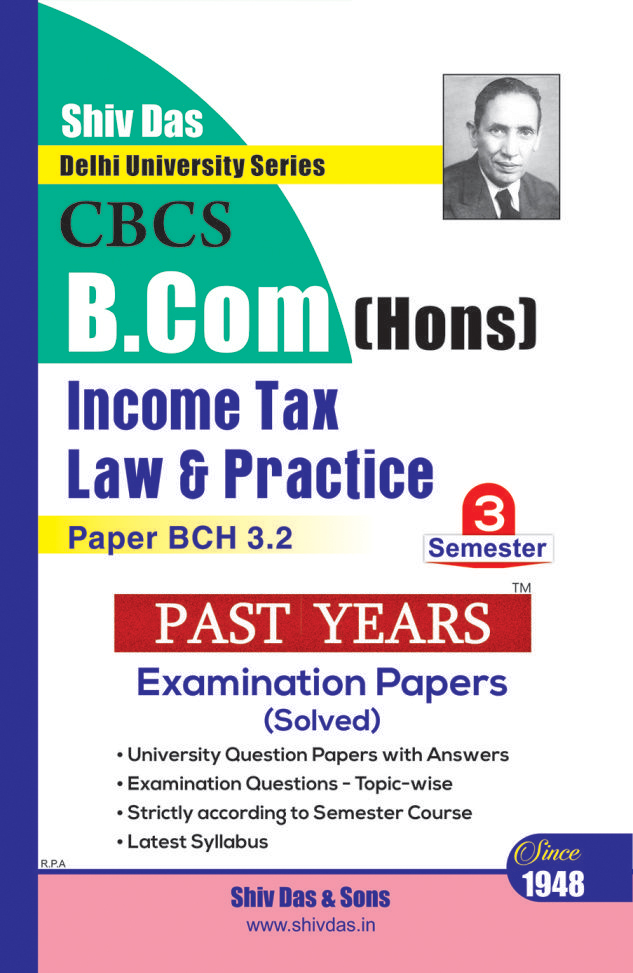 Income Tax Law & Practice for B.Com Hons Semester 3 Delhi University by Shiv Das and Sons