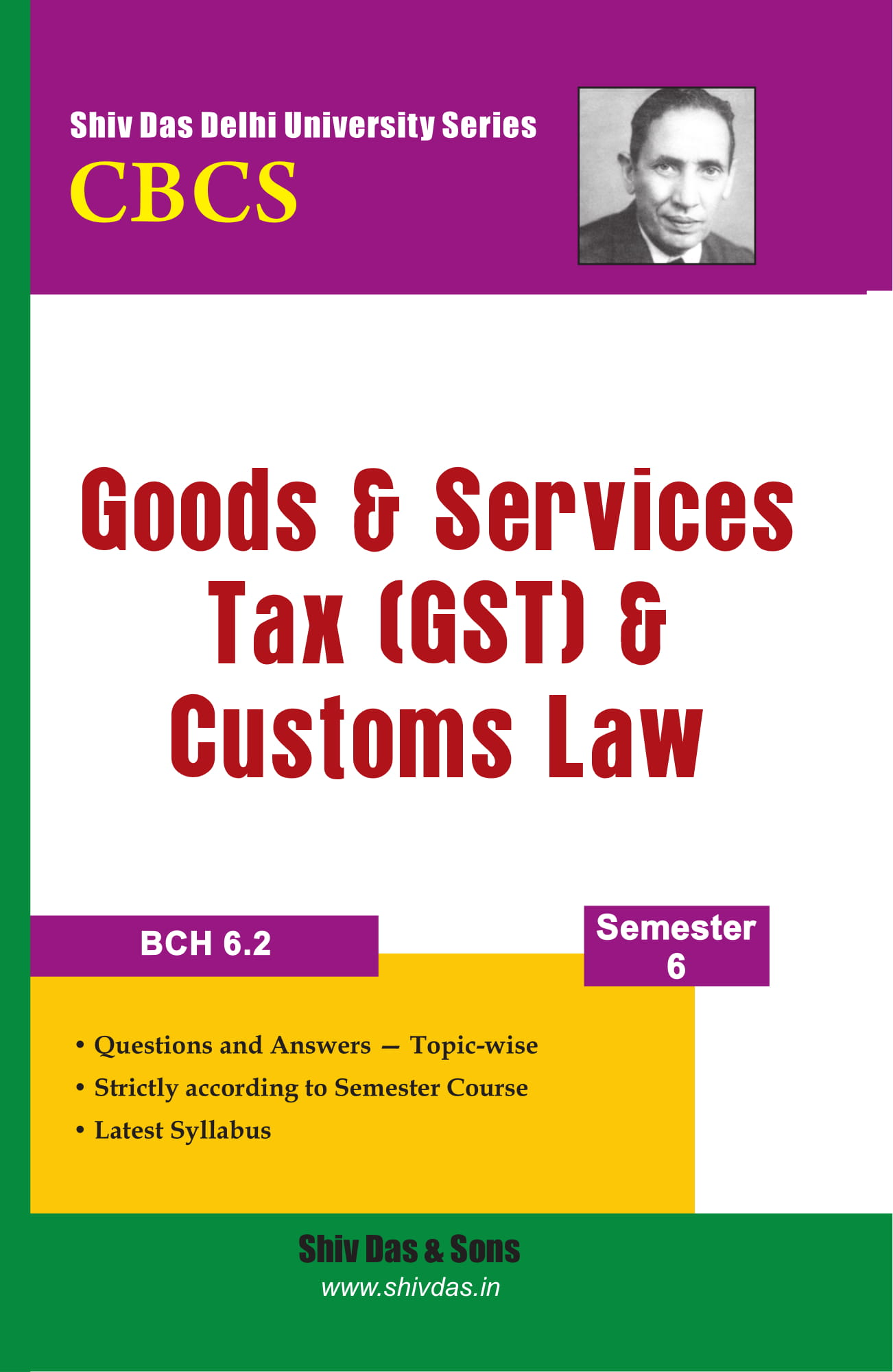Good & Services Tax (GST) & Customs Law for B.Com Hons  Semester 6