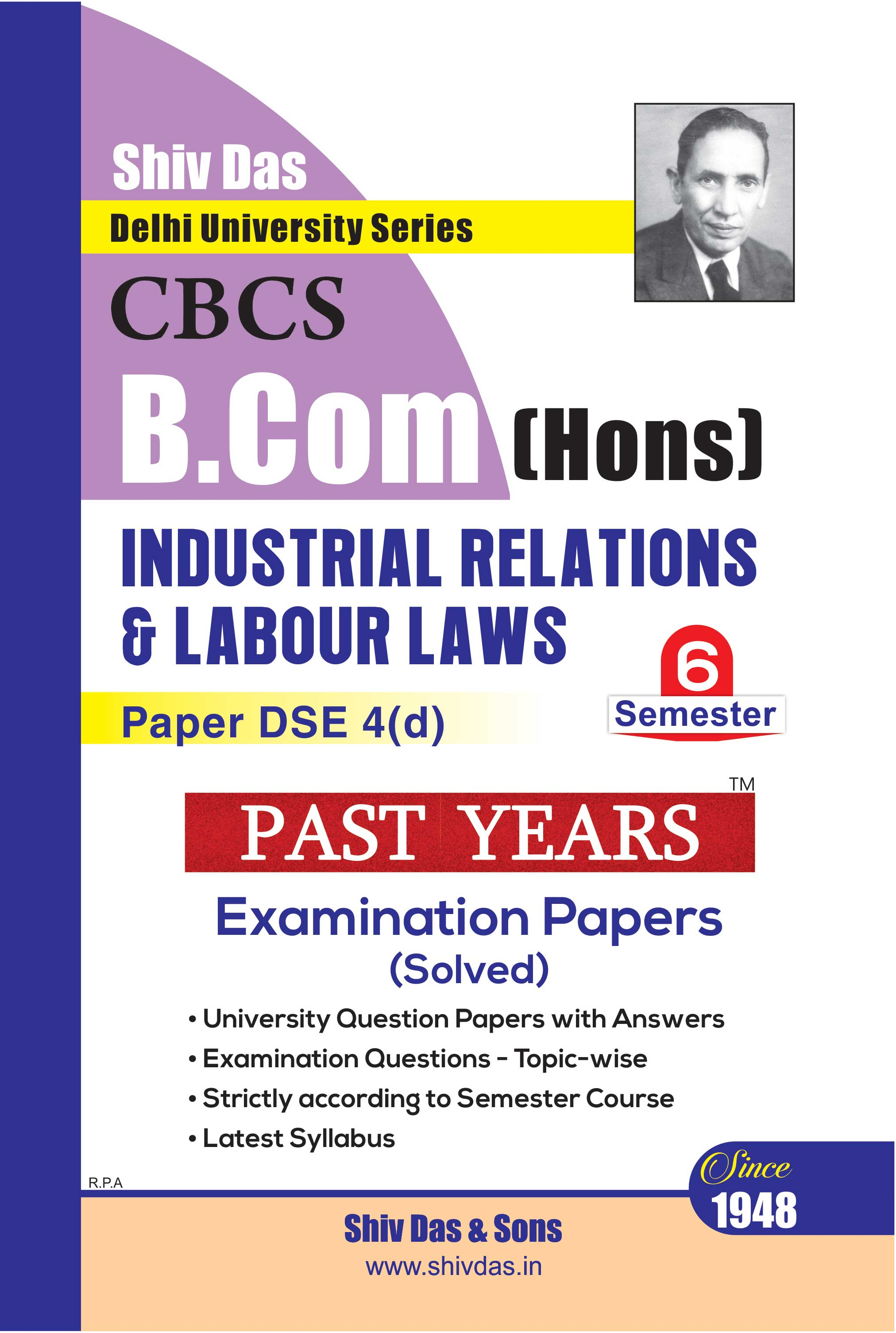 Industrial Relations & Labour Laws for B.Com Hons Semester 6 for Delhi University by Shiv Das