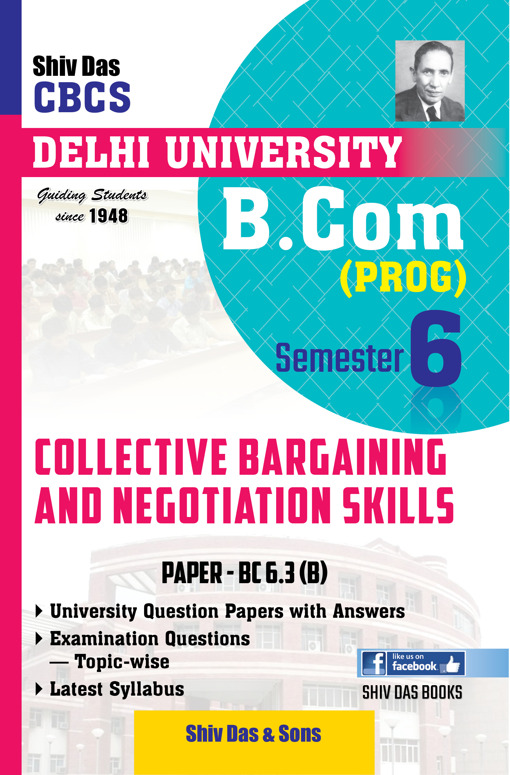 Collective Bargaining and Negotiation Skills for B Com Prog Semester 6 for Delhi University by Shiv Das