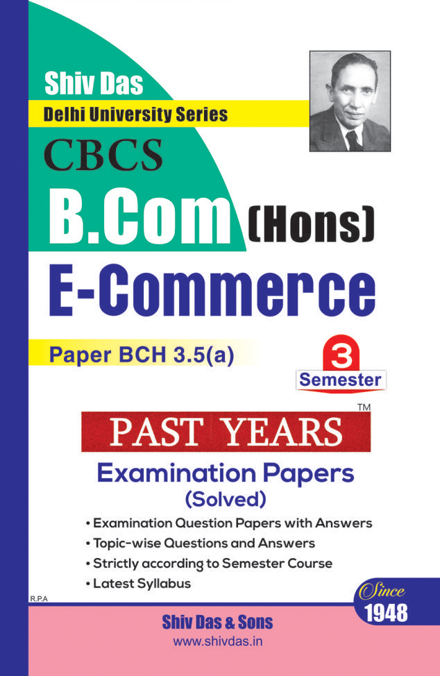 E Commerce for B.Com Hons Semester 3 for Delhi University by Shiv Das