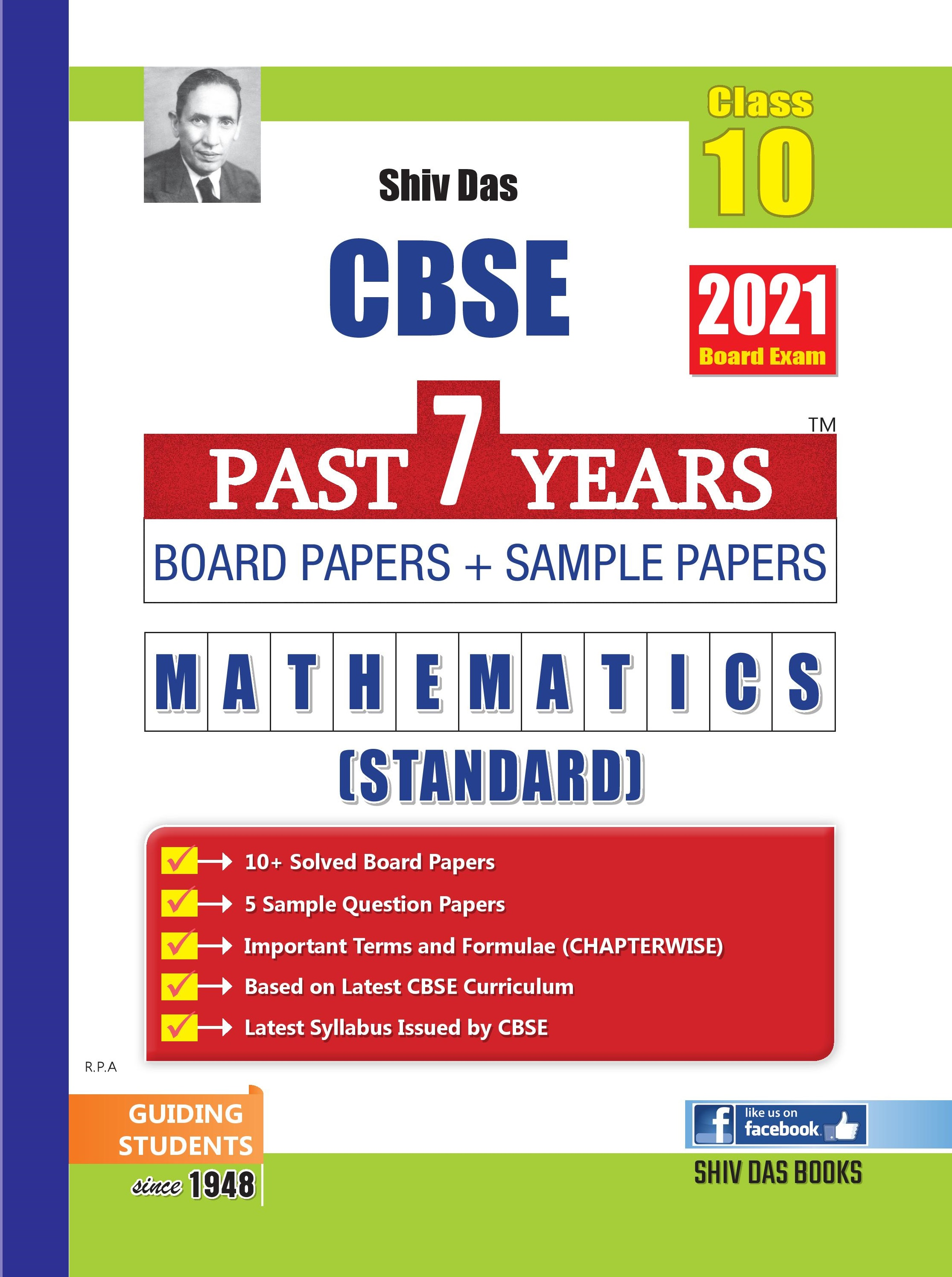 CBSE Past 7 Years Solved Board Papers and Sample Papers for Class 10 Mathematics (STANDARD) By SHIVDAS (2021 Board Exam Edition)