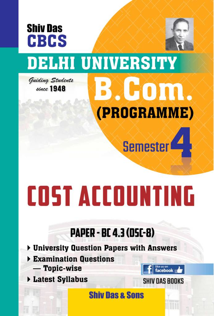 Cost Accounting for B.Com Prog Semester-4 for Delhi University by Shiv Das