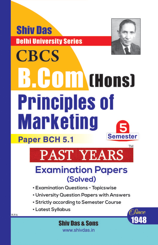 Principles of Marketing for B.Com Hons Semester 5 for Delhi University by Shiv Das