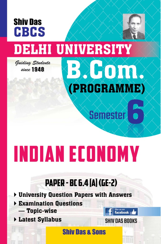 Indian Economy for B Com Prog Semester 6 for Delhi University by Shiv Das