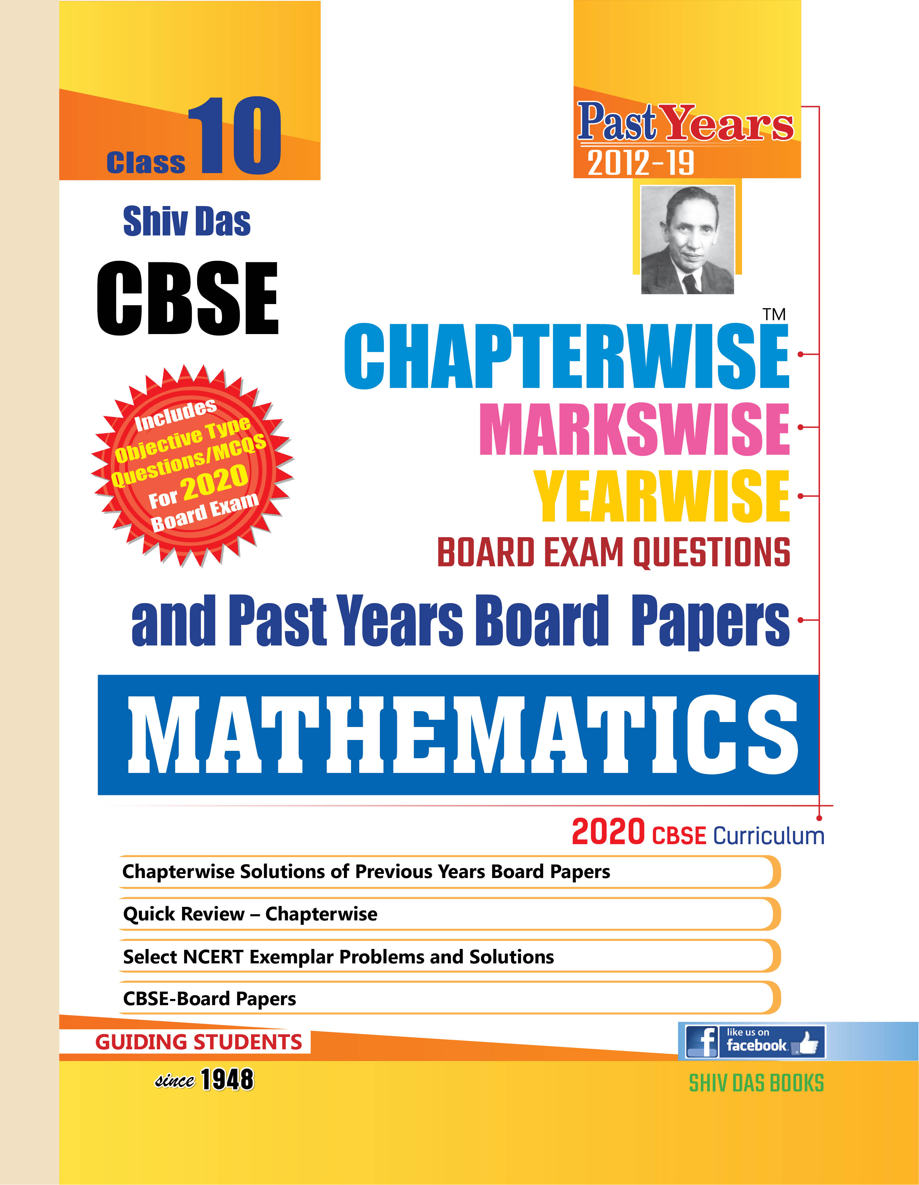 CBSE Chapterwise Markswise Yearwise Board Exam Questions & Past Years Board Papers For Class 10 Maths (2020 Board Exam Edition)