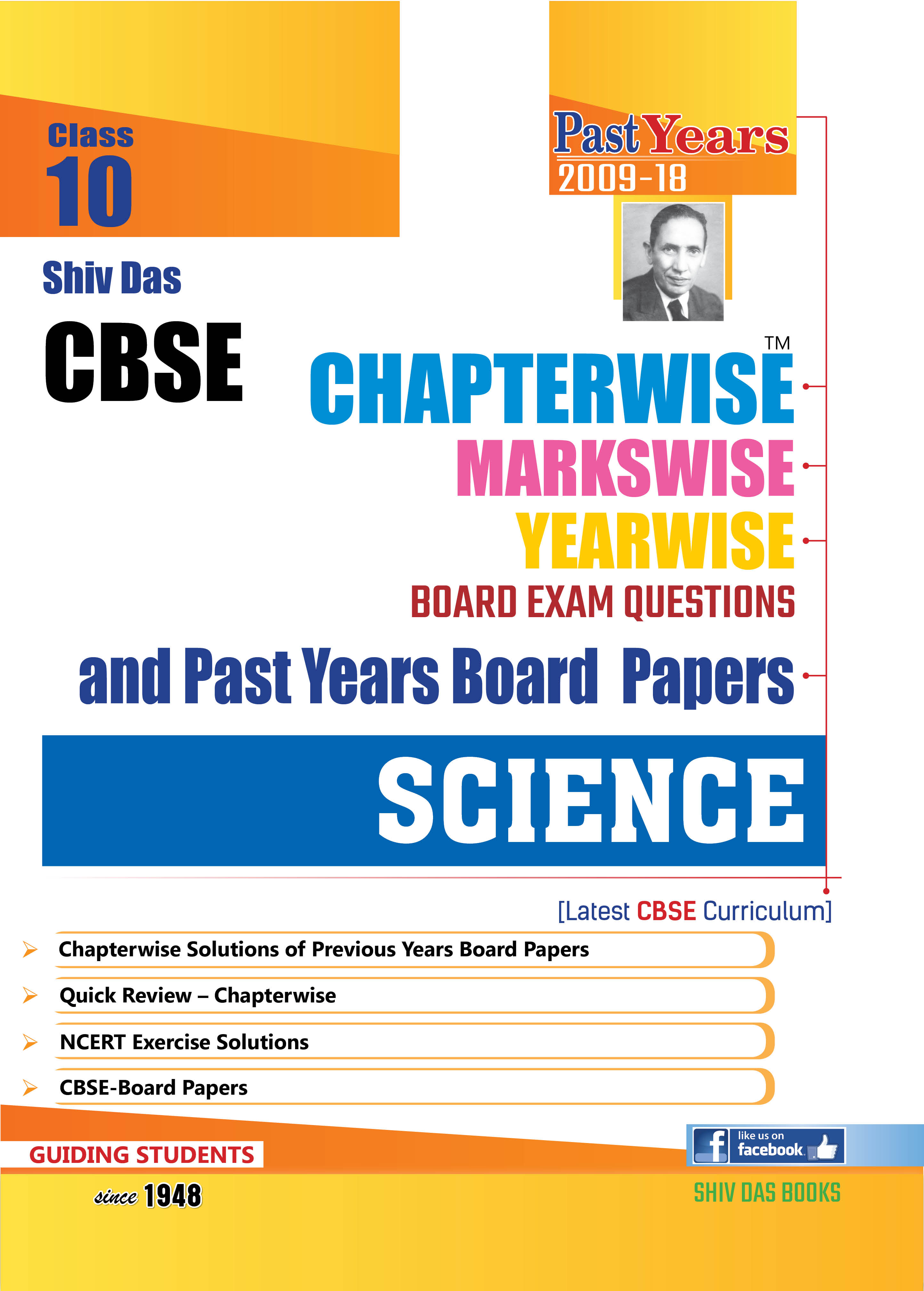CBSE Chapterwise Markswise Yearwise Board Exam Questions & Past Years Board Papers For Class 10 Science (2019 Board Exam Edition)