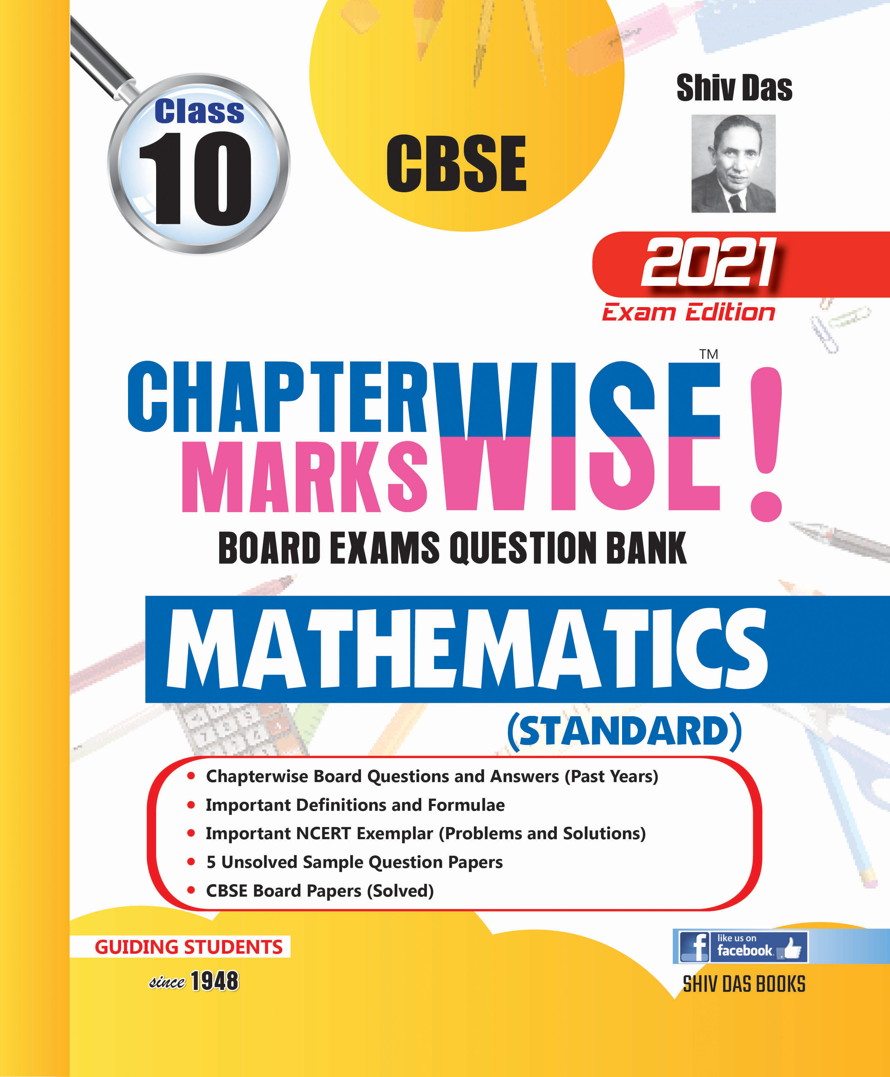 CBSE Chapterwise and Markswise Board Exam Question Bank By SHIVDAS for Class 10 Mathematics (STANDARD) (2021 Board Exam Edition)