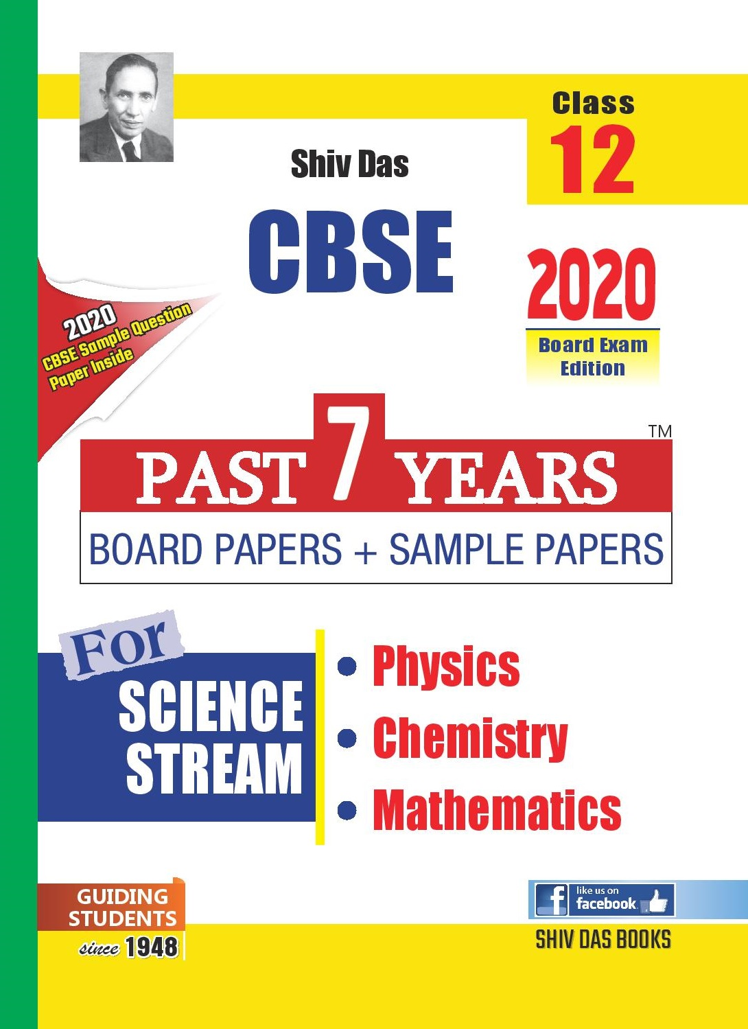 CBSE Past 7 Years Board Papers and Sample Papers Science Stream Combo: Physics, Chemistry, Maths for Class 12 (2020 Board Exam Edition)