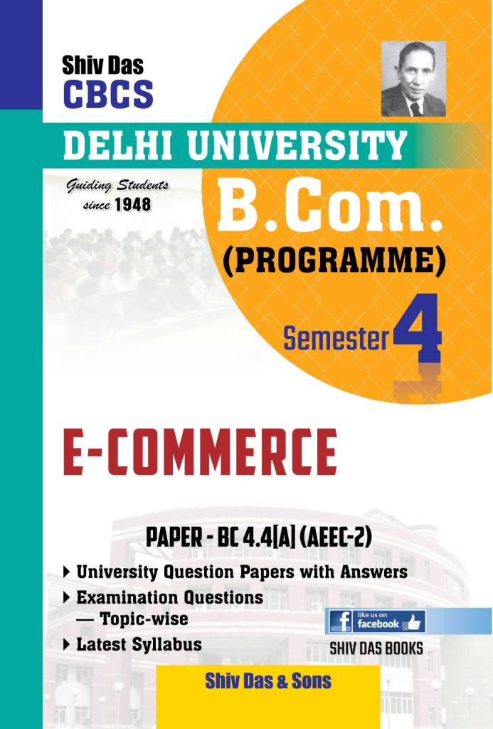 E-Commerce for B.Com Prog Semester-4 for Delhi University by Shiv Das