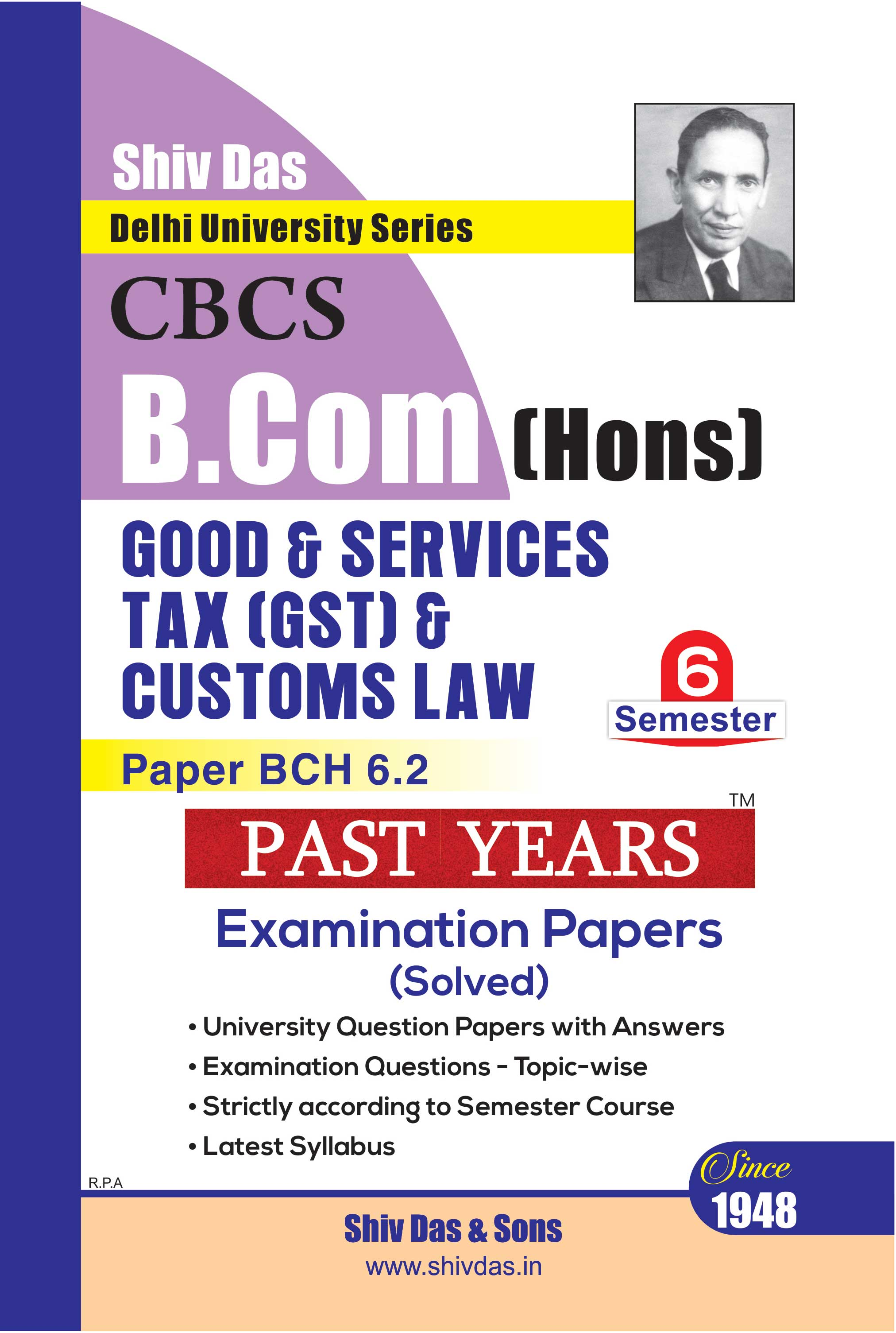 Good & Services Tax (GST) & Customs Law for B.Com Hons  Semester 6 for Delhi University by Shiv Das